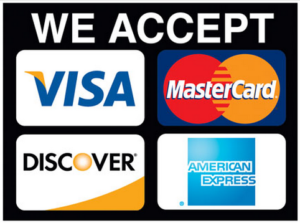 We Accept Visa, Master Card, Discover and American Express!